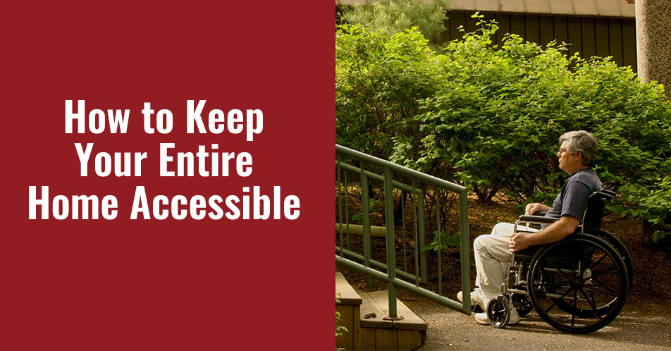 How to Keep Your Entire Home Accessible