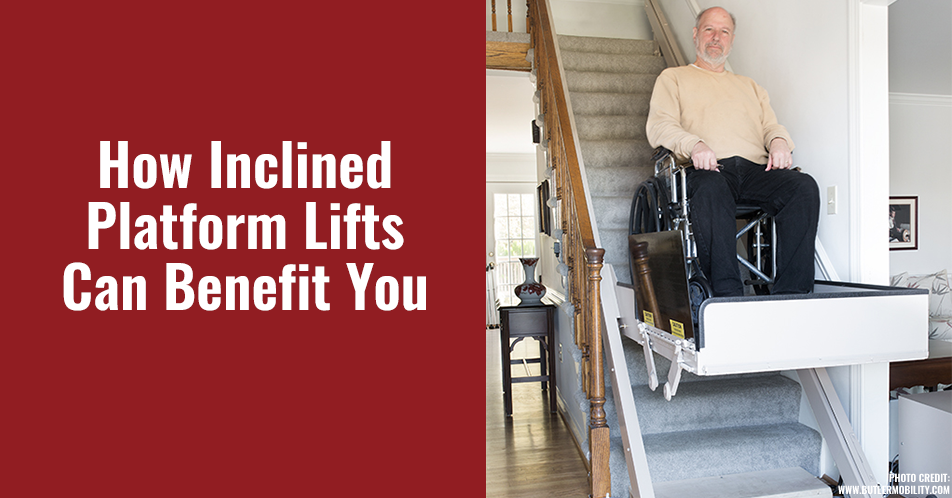 How Inclined Platform Lifts Can Benefit You