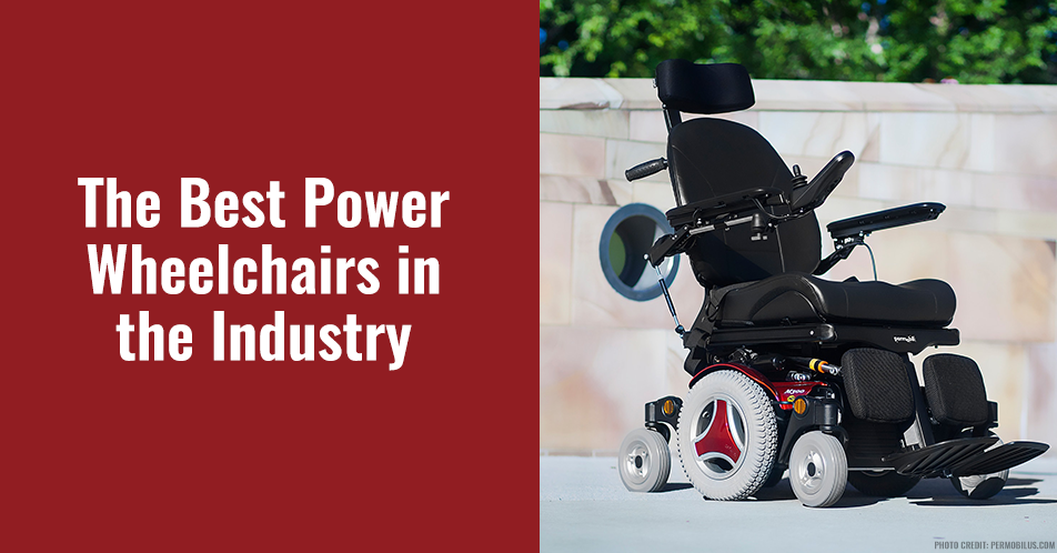 The Best Power Wheelchairs in the Industry