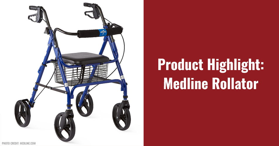 Product Highlight: Medline Rollator