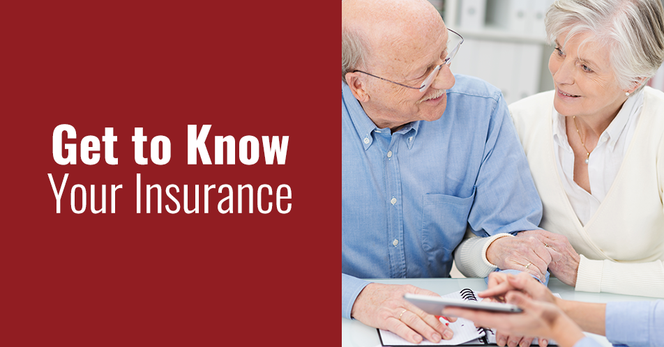 Get to Know Your Insurance