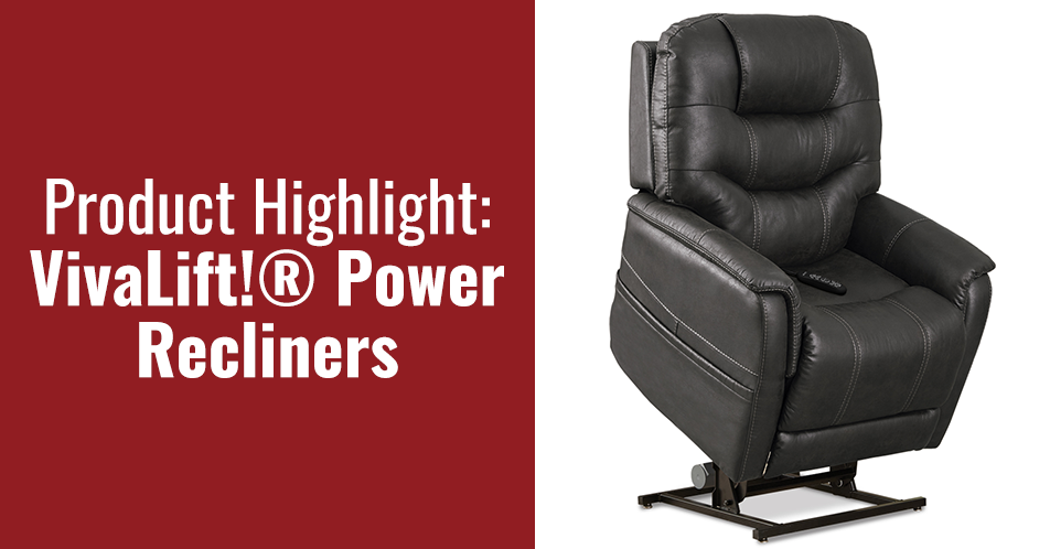 Product Highlight: VivaLift!® Power Recliners