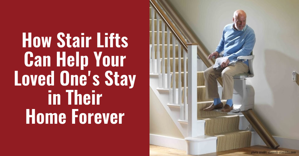How Stair Lifts Can Help Your Loved One's Stay in Their Home Forever