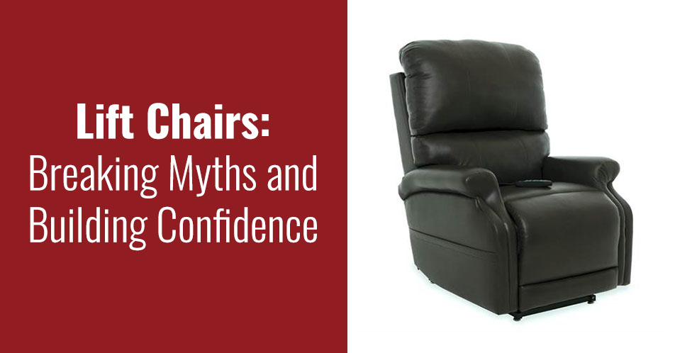 Lift Chairs: Breaking Myths and Building Confidence