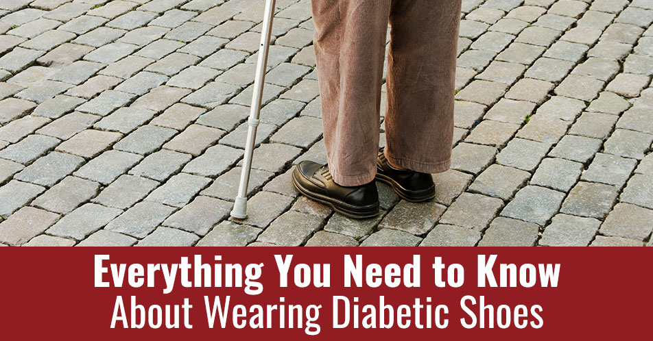 Everything You Need to Know About Wearing Diabetic Shoes