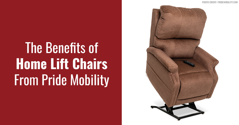 The Benefits of Home Lift Chairs From Pride Mobility